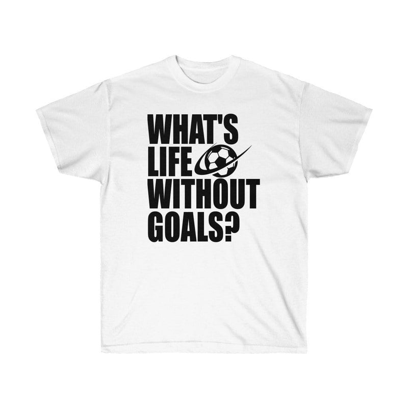 Printify T-Shirt White / S Life Without Goals Graphic Tee