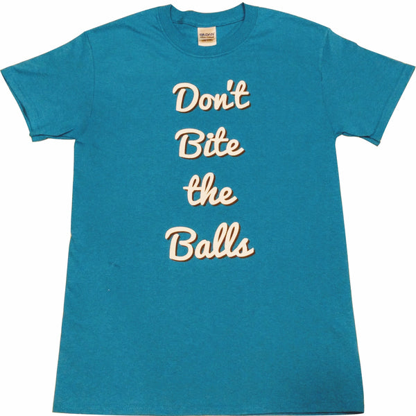 """Don't Bite The Balls"" T-shirt"