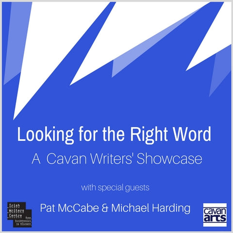 Looking for the Right Word* – A  Cavan Writers' Showcase