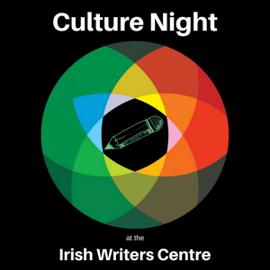 Culture Night 2019 at the Irish Writers Centre | Oíche Chultúir ag an ÁSÉ 2019