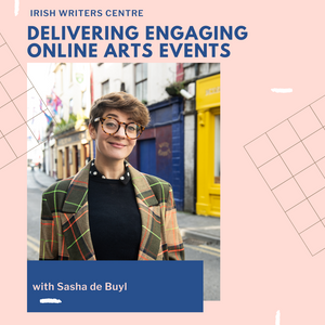 Information Session: Delivering Engaging Online Arts Events with Sasha de Buyl