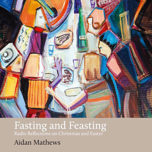 Book Launch: Fasting & Feasting by Aidan Mathews