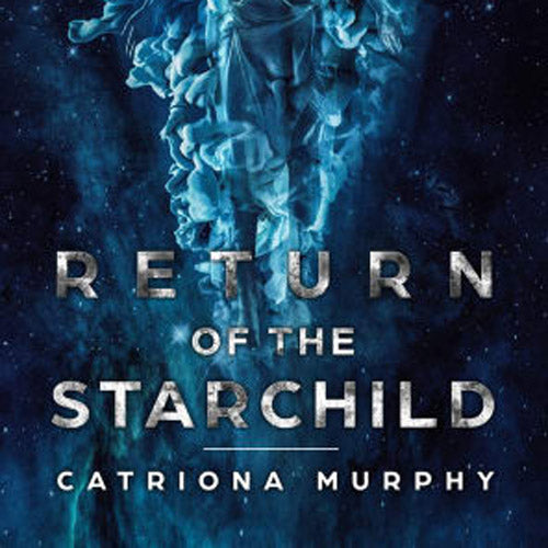 Book Launch: Return of the Starchild by Catriona Murphy.