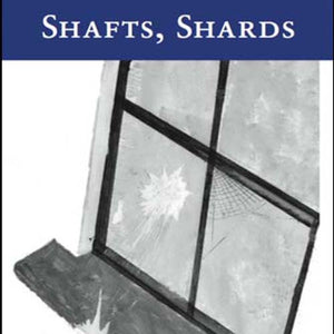 Book Launch: Shafts, Shards by Madeleine Grace