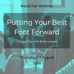 Putting Your Best Foot Forward: Novel Fair Webinar with Brian Langan