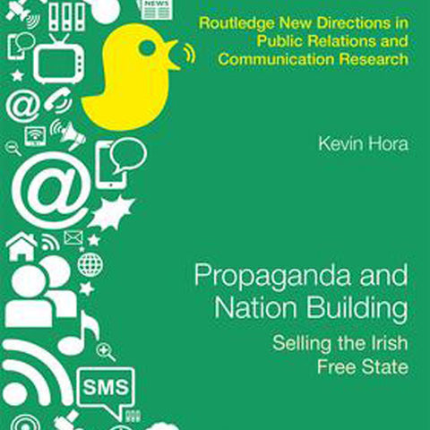 Book Launch: Propaganda and Nationbuilding: Selling the Irish Free State
