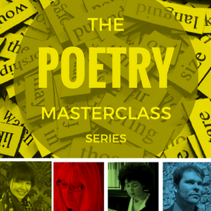 The Poetry Masterclass Series with Multiple Poets