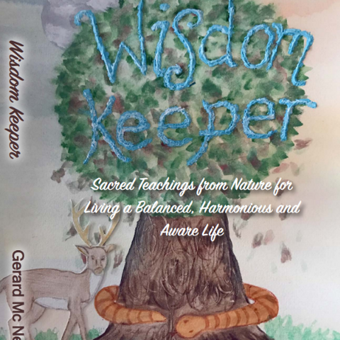 The Wisdom Keeper – Sacred Teachings from Nature for Living a Balanced, Harmonious and Aware Life