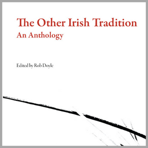 Dublin Book Festival - The Other Irish Tradition