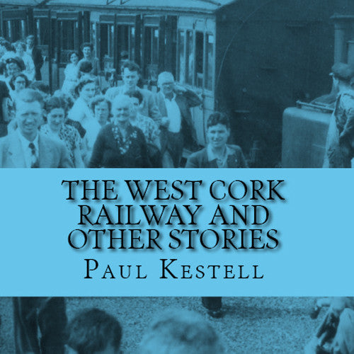 Book Launch: The West Cork Railway and Other Stories by Paul Kestell