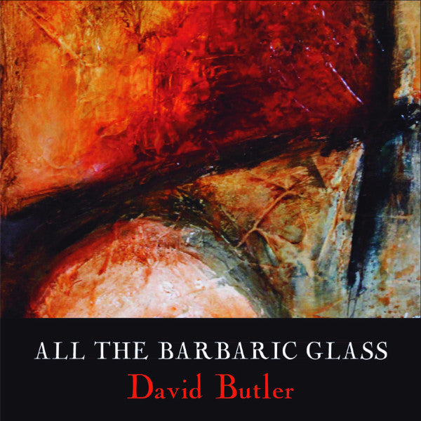 Book Launch: All the Barbaric Glass by David Butler