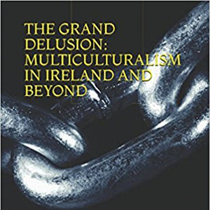 Book launch: The Grand Delusion: Multiculturalism in Ireland and Beyond by Salah Haddad