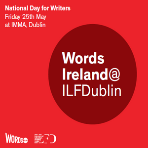 Words Ireland @ ILFDublin: A National Day for Writers