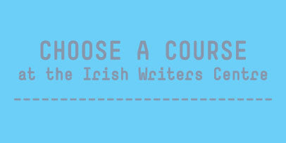 Choose a Course at the Irish Writers Centre