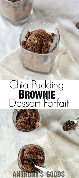 Chia Pudding Brownie Dessert Parfaits