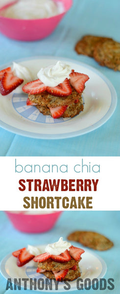 Chia Banana Strawberry Shortcake