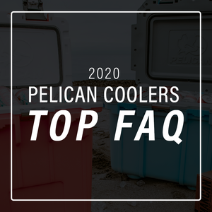 Pelican Cooler Top FAQs (2020 Edition)