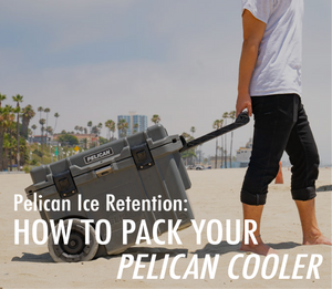 Pelican Ice Retention: How to Pack Your Pelican Cooler