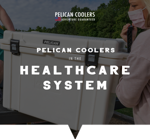 Pelican Coolers in the Healthcare System