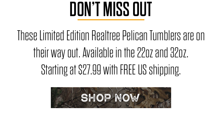 Heading Out Soon | Realtree Pelican Tumblers