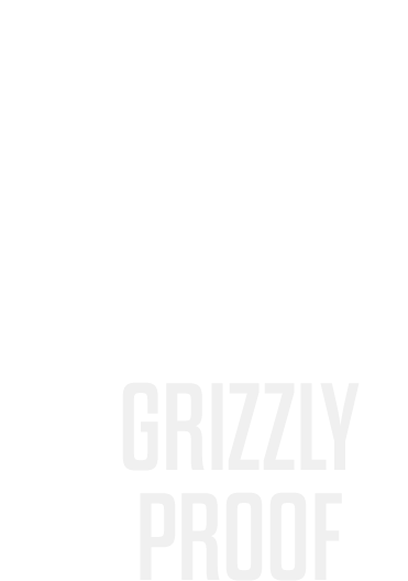 grizzly proof