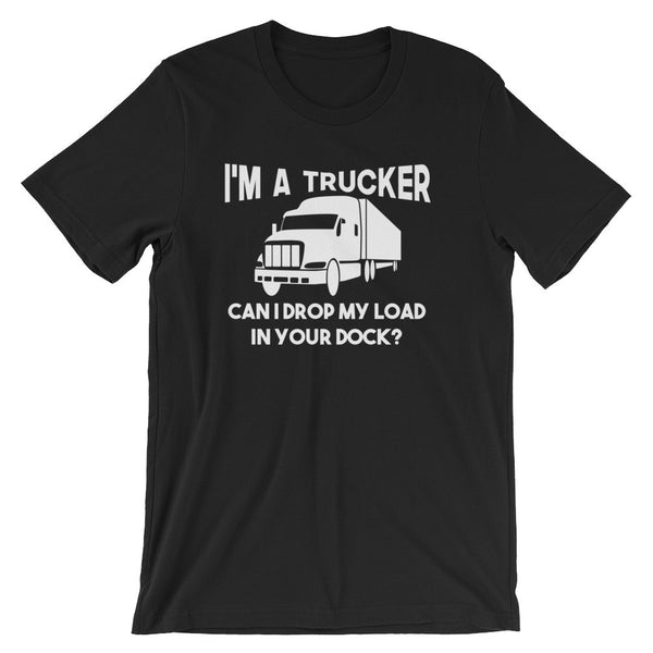 I'm a Trucker - Unisex short sleeve t-shirt