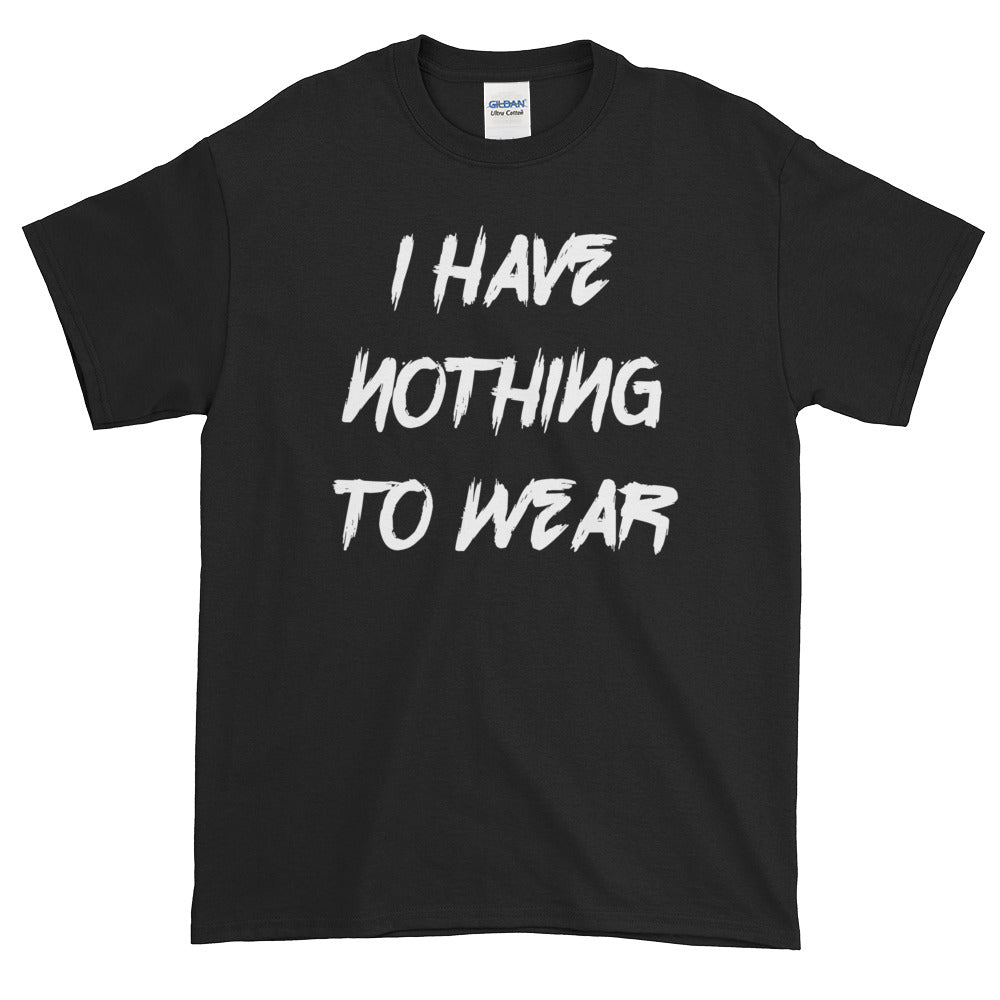 I have nothing to wear - Short sleeve t-shirt