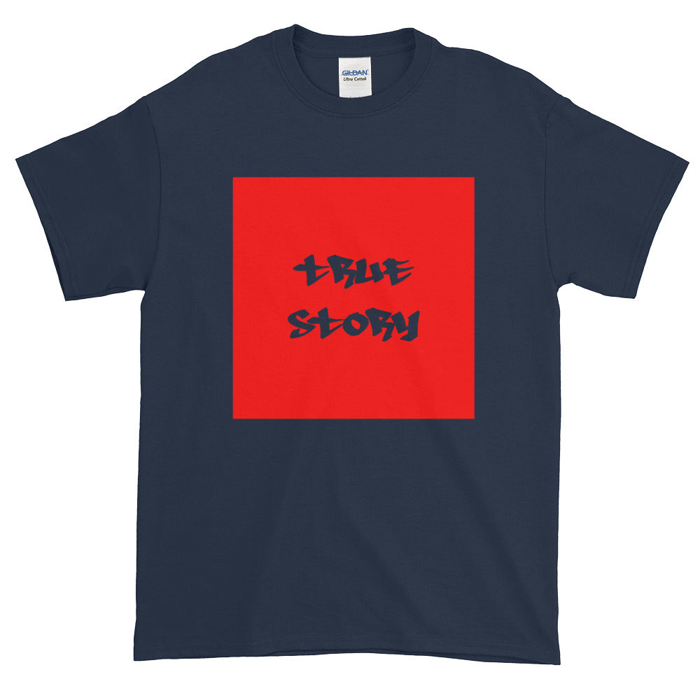 True Story - Short sleeve t-shirt