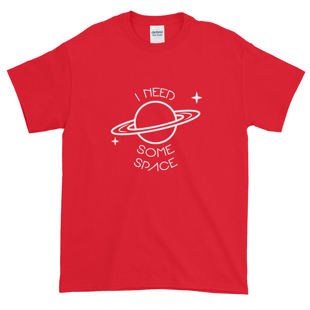 I need some Space - Short sleeve t-shirt