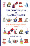 THE CURIOUS HATS OF MAGICAL MATHS- Vedic Mathematics for Schools (Book 2)