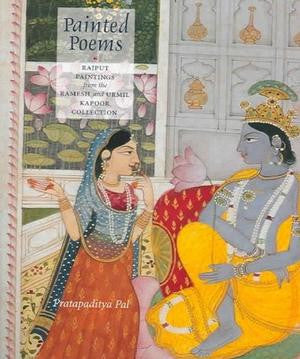 PAINTED POEMS - Rajput paintings from the Ramesh and Urmil Kapoor collection