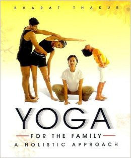 Yoga For The Family: A Holistic Approach