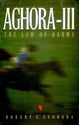 AGHORA III- THE LAW OF KARMA