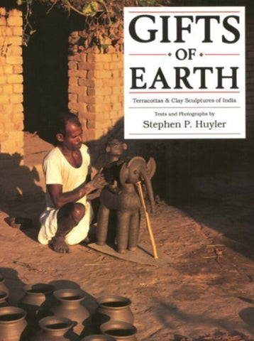 GIFTS OF EARTH - Terracottas & Clay Sculptures of India