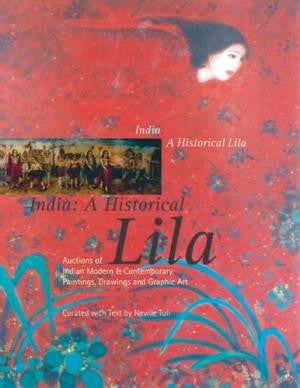 INDIA:  A Historical Lila (Auctions of Indian Modern & Contemporary Paintings, Drawings and Graphic Art)