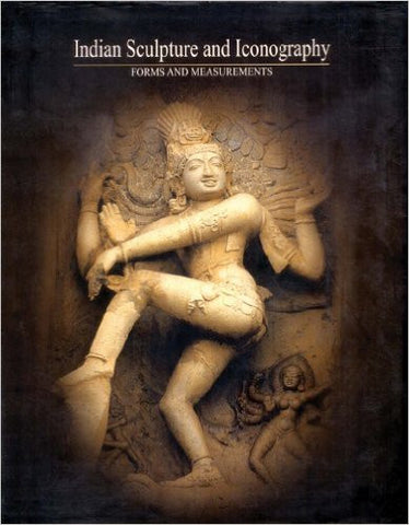 INDIAN SCULPTURE AND ICONOGRAPHY - Forms and Measurements