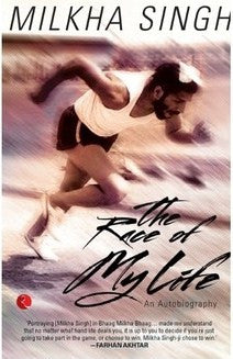 THE RACE OF MY LIFE - Milkha Singh