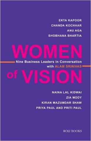 WOMEN OF VISION -Nine Business Leaders in Conversation with Alam Srinivas