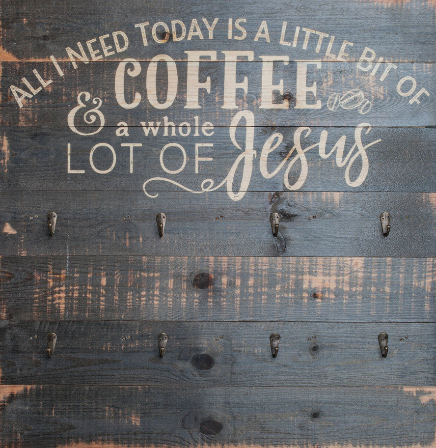 Functional Wall Decor with Hooks - All I Need Is Coffee & Jesus - Love the Lord Inc