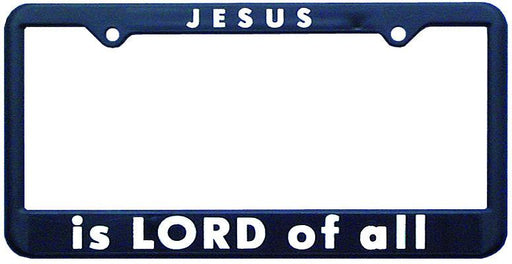 Christian License Frame - Jesus Is Lord Of All - Love the Lord Inc