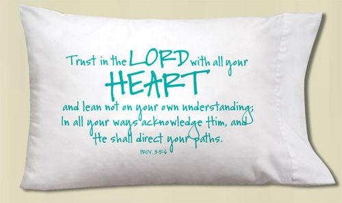 Pillow Case - Trust in the LORD with all your heart - Love the Lord Inc