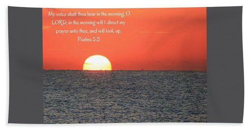 Hear My Voice In The Morning O Lord - Beach Towel - Love the Lord Inc
