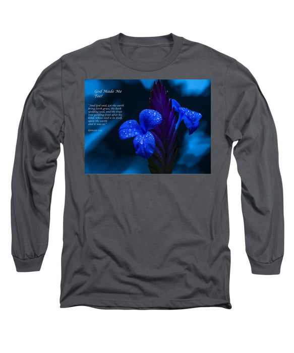 Beautiful Blue - God Made Me Too - Long Sleeve T-Shirt - Love the Lord Inc
