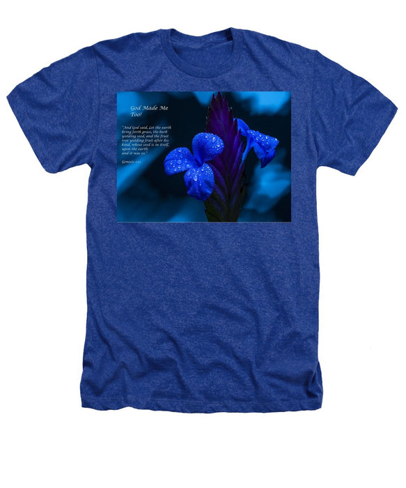 Beautiful Blue - God Made Me Too - Heathers T-Shirt - Love the Lord Inc