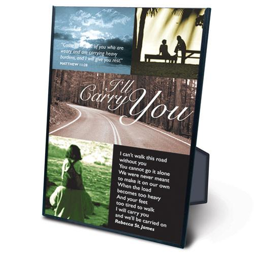 Desk/Plaque - Scripture Gift - I'll Carry You
