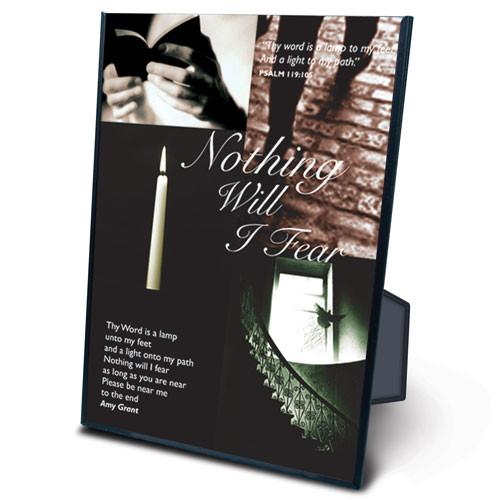 "Desk/Plaque - Scripture Gift - ""Nothing Will I Fear"""