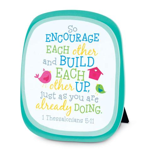 "Desk/Plaque - Scripture Gifts - ""Encourage And Build Each Other Up"" Plaque"