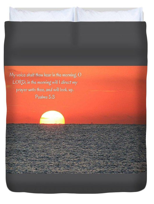 Hear My Voice In The Morning O Lord - Duvet Cover (Comforter) - Love the Lord Inc