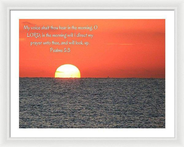 Hear My Voice In The Morning O Lord - Framed Print - Love the Lord Inc