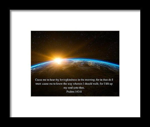 Framed Print - Hear Thy Lovingkindness In The Morning - Framed Print